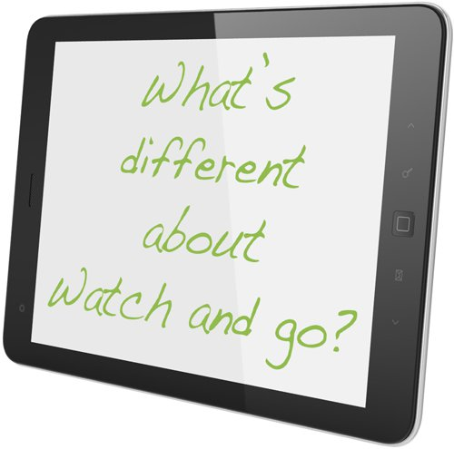 What's different about WATCH & GO®?